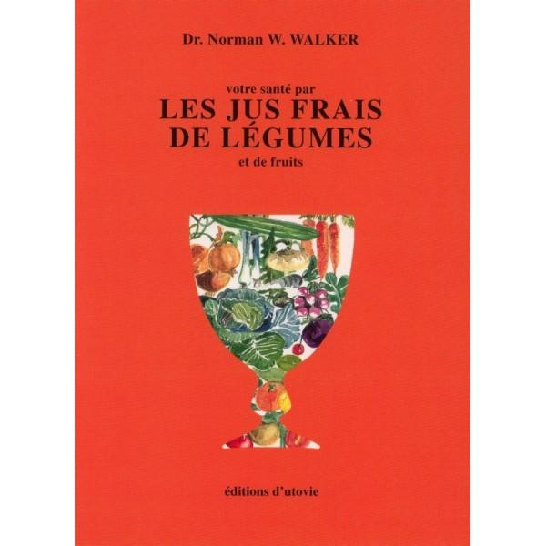 Norman-walker-votre-santé-par-les-jus-frais-de-légumes-et-de-fruits